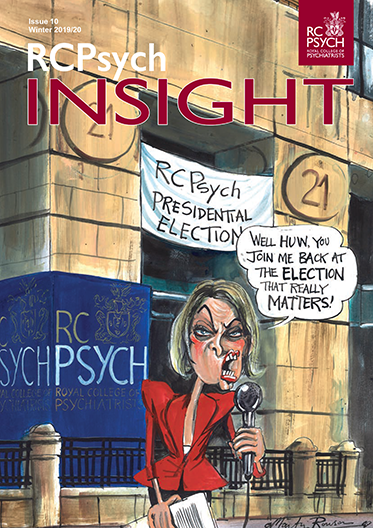 RCPsych Insight Issue 10 - Winter 2019